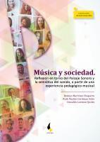 Cubierta para Música y sociedad. Reflexión en torno del Paisaje Sonoro y la semiótica del sonido, a partir de una experiencia pedagógico-musical