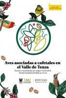 Cubierta para Aves asociadas a cafetales en el Valle de Tenza: Panorama y recomendaciones para asegurar la prestación de servicios ecosistémicos brindados por las aves