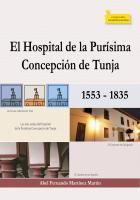 Cubierta para El Hospital de la Purísima Concepción de Tunja 1553 - 1835