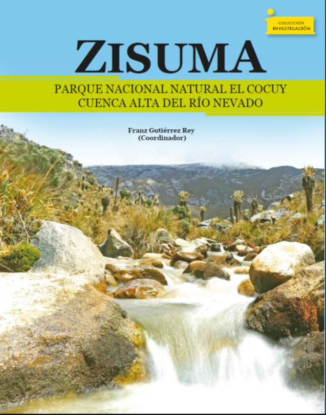 Cubierta para Zisuma: Parque Nacional Natural El Cocuy. Cuenca Alta del Río Nevado