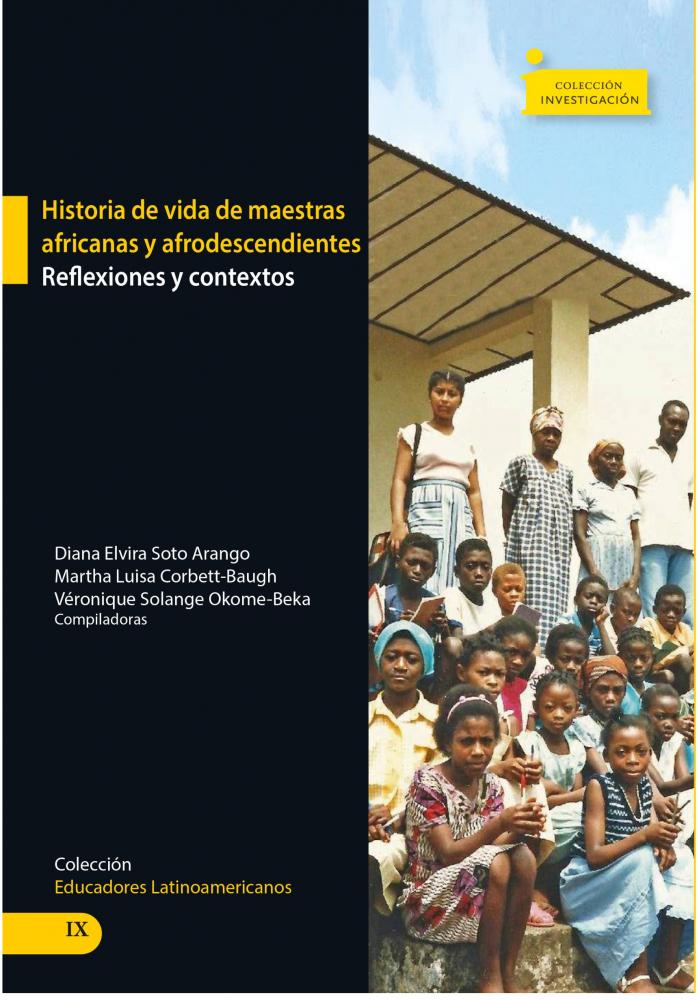 Cubierta para Historias de vida de maestras africanas y afrodescendientes.: Reflexiones y Contextos