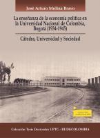 Cubierta para La enseñanza de la economía política en la Universidad Nacional de Colombia, Bogotá (1934 - 1945)