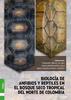Cubierta para Biología de los anfibios y reptiles en el bosque seco tropical del norte de Colombia