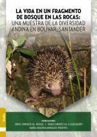 Cubierta para La vida en un fragmento de bosque en las rocas: una muestra de la diversidad Andina en Bolívar, Santander