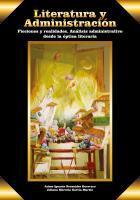 Cubierta para Literatura y administración: ficciones y realidades Análisis administrativo desde la óptica literaria