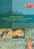 Cubierta para Estudios ecológicos en el Parque Natural Municipal Rancehería, un aporte para su conservación